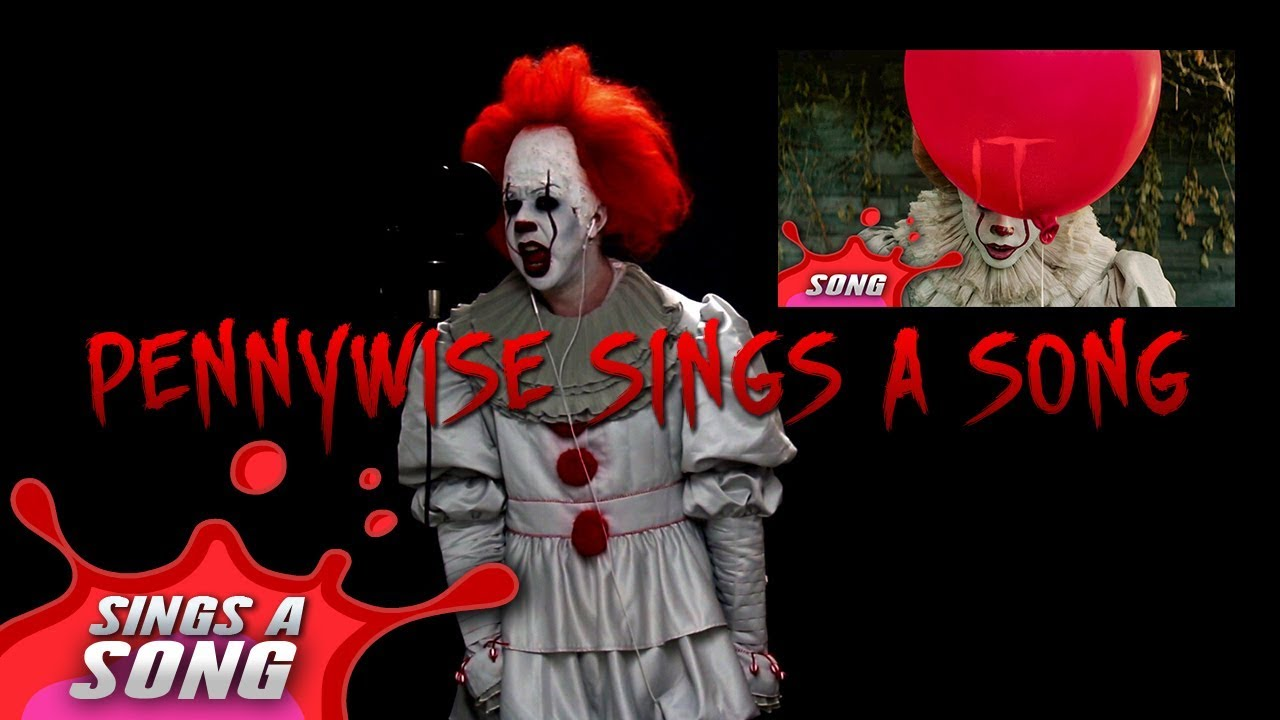 Pennywise sings a song 2